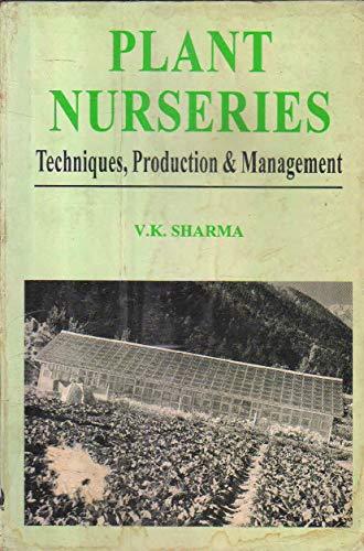9788173870422: Plant Nurseries: Techniques, Production and Management