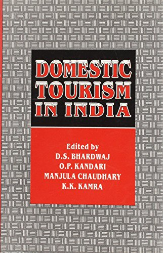 Domestic Tourism in India: Bhardwaj, Kandari, Chaudhary