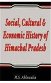 9788173870897: Social, Cultural and Economic History of Himachal Pradesh