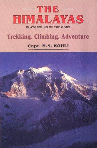 9788173871078: The Himalayas: Playground of the Gods: Trekking, Climbing, Adventure