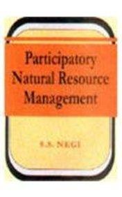 Participatory Natural Resource Management: S.S. Negi