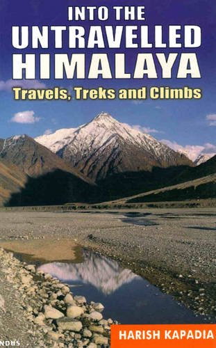 9788173871818: Into the Untravelled Himalaya: Travels, Treks and Climbs