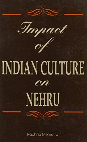 Impact of Indian Culture on Nehru: Rachana Mehrotra