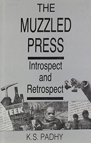 Muzzled Press; Introspect and Retrospect: PADHY, K. S.