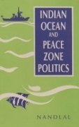 Indian Ocean and Peace Zone Politics: Nand Lal