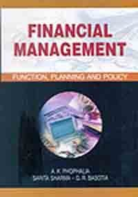 Financial Management: Function, Planning and Policy: A.K. Phophalia, Sarita