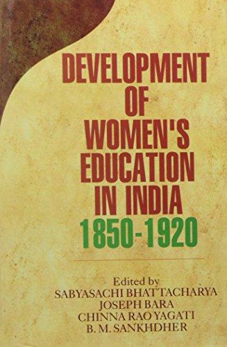 Development of Womens Education in India 1850-1920: Sabyasachi Bhattacharya, Joseph