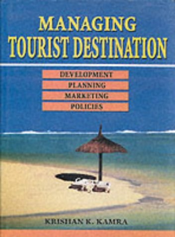 Managing Tourist Destination: Development Planning Marketing and: Kamra, K.K.