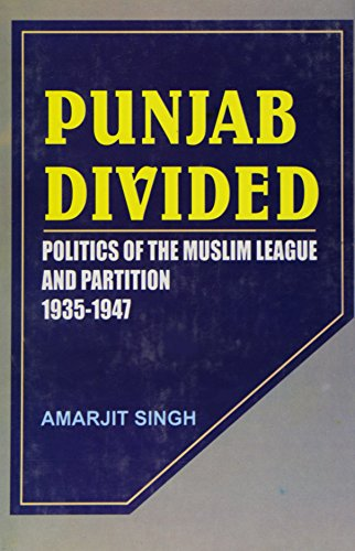 9788173914133: Punjab divided: Politics of the Muslim League and partition, 1935-1947