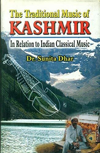 The Traditional Music of Kashmir: In Relation: Sunita Dhar