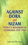 9788173915796: Against Dora and Nizam: People`s Movement in Telangana 1939-1948