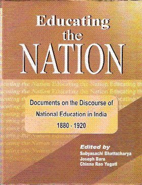 Educating the Nation: Documents on the Discourse: Sabyasachi Bhattacharya, Joseph