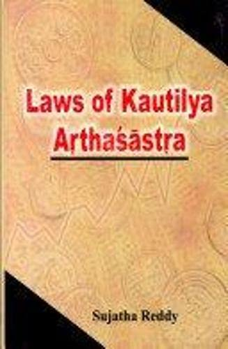Laws of Kautilya Arthasastra: Sujatha Reddy