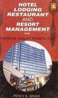 Hotel Lodging Restaurant and Resort Management : Percy K Singh
