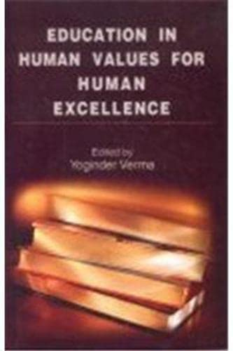 Education in Human Values for Human Excellence: Yoginder Verma