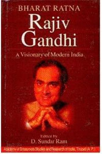 Bharat Ratna Rajiv Gandhi : A Visionary: Sundar Ram