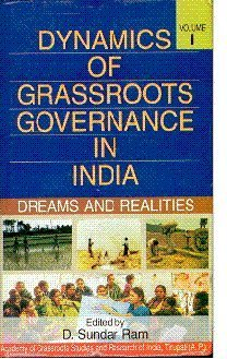 Dynamics of Grassroots Governance in India : Dreams and Realities (2 Vols-Set): D Sundar Ram