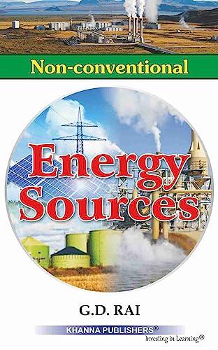 Non-conventional Energy Sources: G.D. Rai