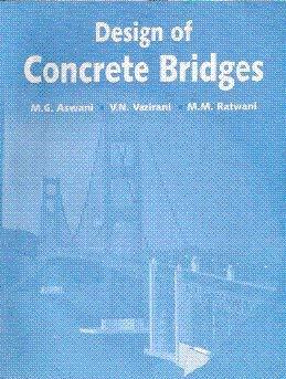 Design Of Concrete Bridges (A Textbook For: M.G. Aswani,V.N. Vazirani,M.M.