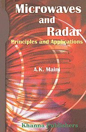 Microwaves and Radar: Principles and Applications: A.K. Maini