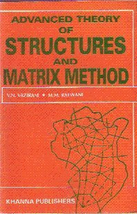 9788174091420: Advanced Theory of Structures and Matrix Methods of Analysis (Textbook for Engineering Students)
