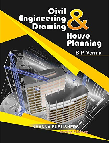 Civil Engineering Drawing and House Planning: B.P. Verma
