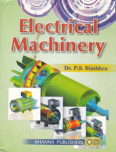 Electrical Machinery: Theory, Performance and Applications: Dr P.S. Bimbhra