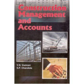 Construction Management and Accounts: Prof. V.N. Vazirani