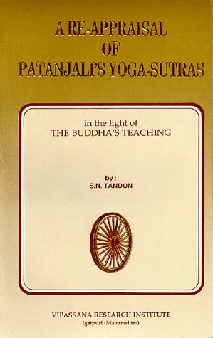 9788174140241: A re-appraisal of Patanjali's Yoga-sutras in the light of the Buddha's teaching