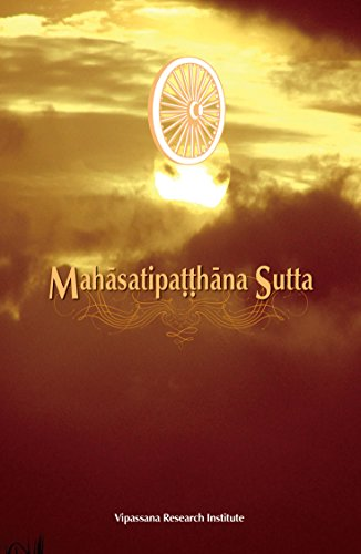 Mahasatipatthana Sutta: The Great Discourse on the Establishment of Awareness: Institute, Vipassana...