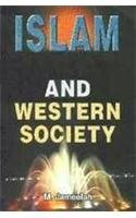 Islam and Western Society Improved Edition: M. Jameela