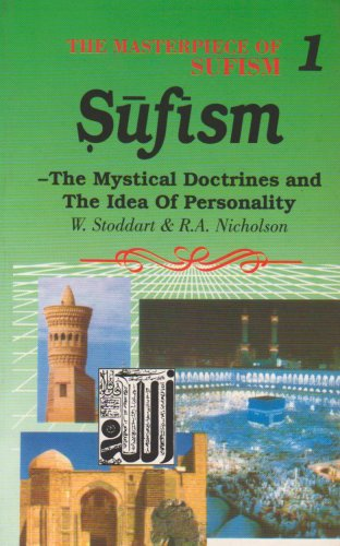 Sufism: The Mystical Doctrines & The Idea: R. A. Nicholson