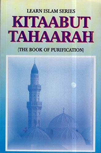 KITAAB-UT-TAHARAH : The Book Of Purification: M. Ulama S.A.