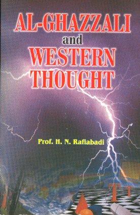 Al- Ghazzali And Western Thought: HAMID NASEEM RAFIABADI