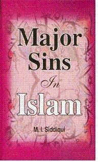 Major Sins in Islam: Siddiqui Muhammad Iqbal