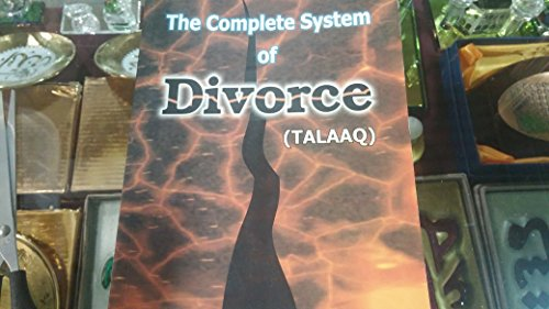 The Complete System of Divorce: Qasmi Mufti Abdul