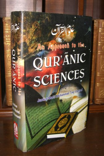 Approach to The Quranic Sciences, An (Uloomul-Quran): M.Taqi Usmani