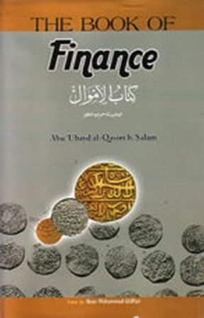 The Book Of Finance (Kitab al-Amwal): Imam Abu 'Ubayd