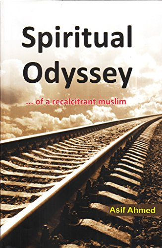 9788174357359: The Spiritual Odyssey: ...of a Recalcitrant Muslim