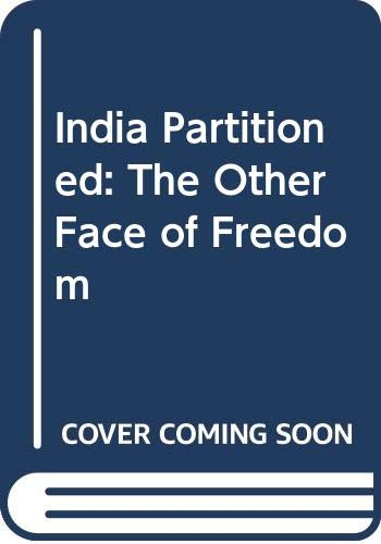 9788174360137: India Partitioned: The Other Face of Freedom