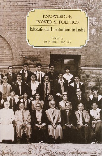 9788174360489: Knowledge, Power and Politics: Educational Institutions In India