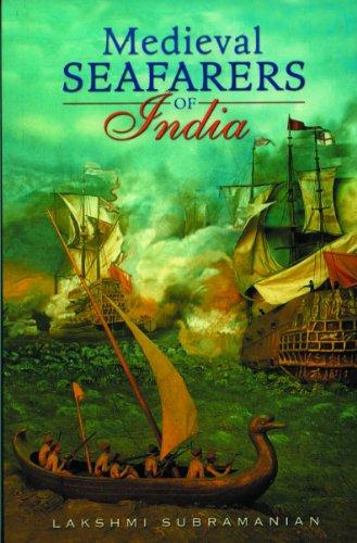 Medieval Seafarers of India: Lakshmi Subramanian