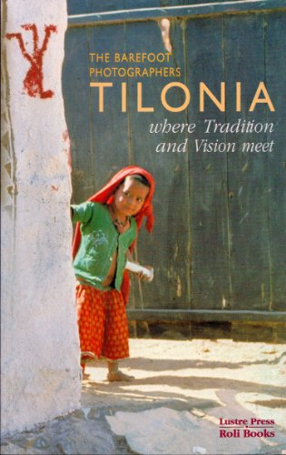 9788174361080: Tilonia: Barefoot Photographers: Where Traditions & Vision Meet
