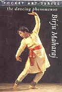 The Dancing Phenomenon: Birju Maharaj (Series: Pocket Art): Leela Venkataraman