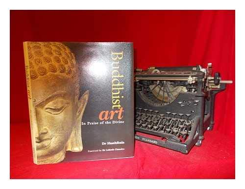 Buddhist Art: In Praise of the Divine: Dr Shashibala; Foreword
