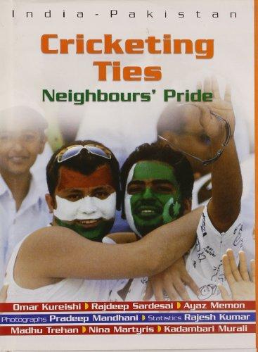 India-Pakistan: Cricketing Ties Neighbours` Pride: Lustre Press