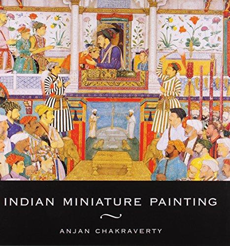 Indian Miniature Painting (India Crest): Chakraverty, Anjan
