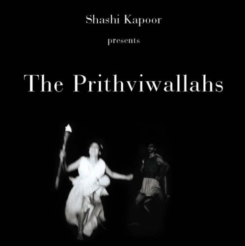 The Prithviwallahs: Shashi Kapoor and Deepa Gahlot
