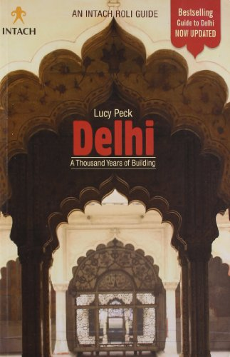 9788174363541: Delhi - A Thousand Years of Building (Intach Roli Guide)