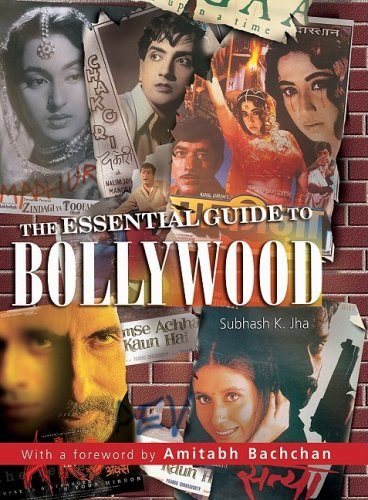 The Essential Guide to Bollywood: Subhash K. Jha; Foreword By Amitabh Bachchan
